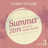 Summer 2014 - Part 3 - Funky Vocal House Mix