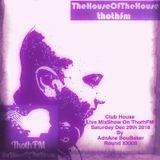 Club House - Live Mixshow On ThothFM - Dec 29th  2018 - Friandises OU Bêtises- By DJ AdnAne