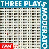 Three Plays Moderato #17