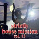 Strictly Dance House Mission Vol. 13