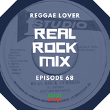 Real Rock Riddim Mix - Reggae Lover - Episode 68