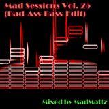 Mad Sessions Vol. 25 (Bad-Ass-Bass-Edit)