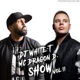 DJ White-T & MC Dragon D. Show Volume 2