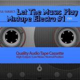 LetTheMusicPlay - Mixtape Electro #1