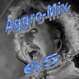 Aggro-Mix 65: Industrial, Power Noise, Dark Electro, Harsh EBM, Rhythmic Noise, Aggrotech, Cyber