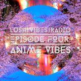 Lush Vibes Radio Episode 4: Anime Vibes