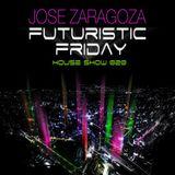 Jose Zaragoza - Futuristic Friday House Show