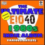 EIO40 The Ultimate 80s Indie Album Special