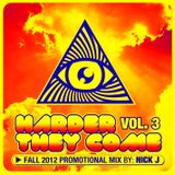 Harder They Come Vol. 3       Presents Nick J
