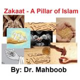 Zakaat - A pillar of Islam By Dr. Mahboob