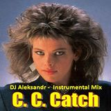 C. C. Catch - (DJ Aleksandr -  Instrumental Mix)