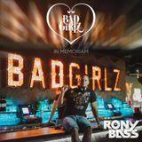 RONY BASS LIVE@BADGIRLZ - IN MEMORIAM