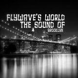 FlyWave's World - The Sound of Brooklyn #172