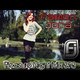 Fabien Jora - Pleasure Night Mix 353