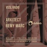 Remy Marc w/guest Arkitect – VSSL Radio (10.05.16)