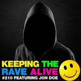 Keeping The Rave Alive Episode 210 featuring Jon Doe