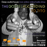 031214 - The Gospel According to Tito on BeachGrooves Radio