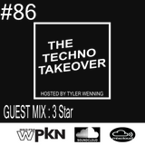 The Techno Takeover #86 Guest Mix: 3 Star