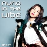 Nuno In The Vibe EP-009 (Hip-Hop/Deep House/Future House)