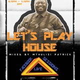 Let's Play House at #110 with Mthulisi Patrick