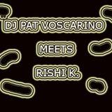 Dj Pat Voscarino Meets Rishi K.