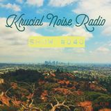 Krucial Noise Radio: Show #040 w/ Mr. BROTHERS
