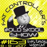 #OldSkool Show #163 with DJ Fat Controller 8th August 2017
