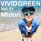 Midori - VIVID GREEN Vol.01 (Progressive House Mix) (May 2015)
