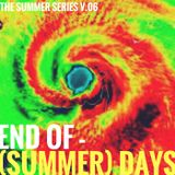 The Summer Series v.06 | End of (Summer) Days