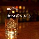MELLOW DISCO @2016.9