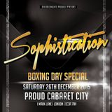 Sophistication: Boxing Day 2015 Special @ Proud Cabaret City [London]