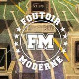 Foutoir Moderne #15 • Saison 2016>2017 (06/14/17)