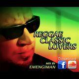 DJ EMENGIMAN - Reggae Classic Lovers (mix 2014)
