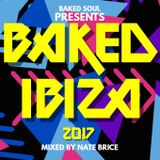 Baked Soul Presents Baked Ibiza 2017 - Mixed by Nate Brice