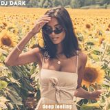 Dj Dark - Deep Feeling (March 2019) | FREE DOWNLOAD + Tracklist link in the description