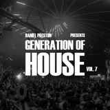 DANIEL PRESTON pres. Generation Of House Vol. 7