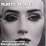 Plastic People - mixed by Andrea Leifeld KlangReaktionRec.