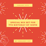 Gregory Vrt - Special Mix Set For 7th Birthday Of 109FM