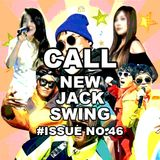 CALL's under 90s New Jack Swing Mix #Issue No. 46