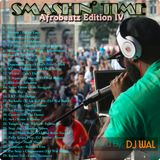 DJ Wal - Smashin' Time (Afrobeatz Edition IV)