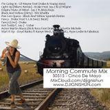 Morning Commute Mix - 50515 cinco de mayo