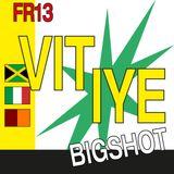 FR13 – Vitiye x BigShot