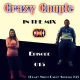 Crazy Couple - In the mix - Episode 015 (Crazy Night Party Special #2)