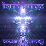 Liquid Lounge - Onward Journey...