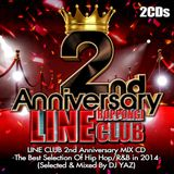 LINE CLUB, Roppongi 2nd Anniv. Mix -The Best Selection Of Hip Hop/R&B in 2014 Pt.1 Mixed By DJ YAZ