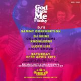 GOD MADE ME FUNKY - SAT 27.04.2019 - MISTA MOS & P.J.MELODY