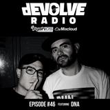 dEVOLVE Radio #46 (02/09/18) w/ DNA