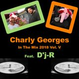 Charly Georges In The Mix 2018 Vol. V (Feat. D'j-R)