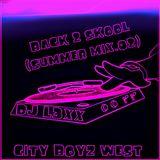 Back 2 Skool (Summer Mix.02) - DJ L3XX