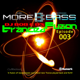 DJ Bob E B's Tranced Fuzion Ep 003 - MoreBass.com (Aired 11-08-16)